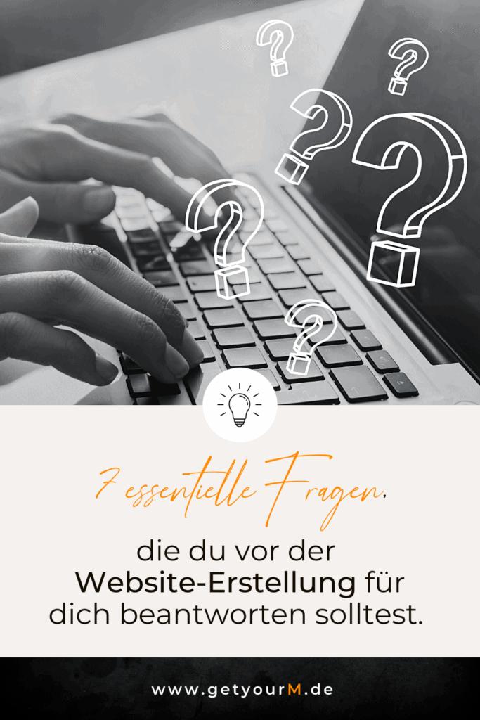 Erfahre, welche 7 Fragen du für dich beantworten solltest bevor du dich an die Website-Erstellung machst.